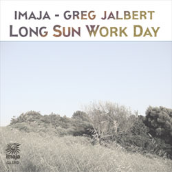 Long Sun Work Day: Imaja - Greg Jalbert