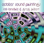 October Sound Paintings : Rob Lonsdale and Greg Jalbert
